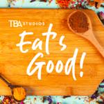 TBA Studios' Eat's Good! Returns with Fresh Episodes